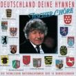 Fischer Choere Deutschland, Deine Hymnen