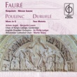 Sir Philip Ledger/Martin Neary Fauré: Requiem, Messe basse . Poulenc: Mass in G