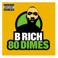 B Rich Eighty (All I Need)