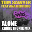 Tom Sawyer feat Ana Herrero Alone (KhordTronix Mix)