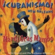Cubanismo Mardi Gras Mambo - ¡Cubanismo! In New Orleans Featuring John Boutté And The Yockamo All-Stars