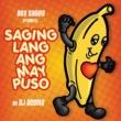 Boy Saging Presents:  Saging Lang Ang May Puso Boy Saging Presents:  Saging Lang Ang May Puso