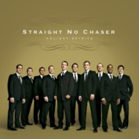 Straight No Chaser Christmas (Baby Please Come Home)