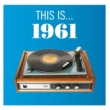 Various Artists This Is... 1961