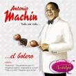 Antonio MacHin Toda Una Vida... El Bolero