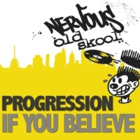 Progression If You Believe (DJ Disciple's Hardbag Mix)