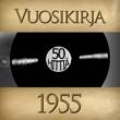 Various Artists Vuosikirja 1955 - 50 hittia