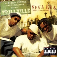 Trillville (Featuring Lil' Scrappy & Lil Jon) Neva Eva (Radio Edit) (aka Clean Version)