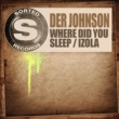 Der Johnson Where Did You Sleep (Original Mix)