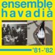 Ensemble Havadià '81-'82 Ensemble Havadia '81-'82