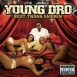 Young Dro Best Thang Smokin'