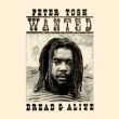 Peter Tosh Wanted Dread And Alive