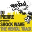 Dj Pierre Presents Shock Wave The Mental Track