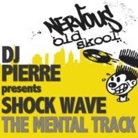 Dj Pierre Presents Shock Wave The Mental Track (Mental Beats)