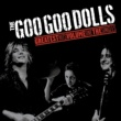 The Goo Goo Dolls Greatest Hits Volume One - The Singles