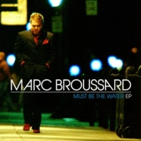 Marc Broussard Must Be The Water (Single Version)