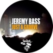 Jeremy Bass Just A Groove