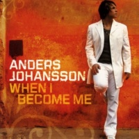 Anders Johansson When I Become Me