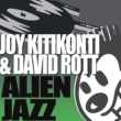 Joy Kitikonti & David Rott AlienJazz (Joy Kitikonti Hot Mix)