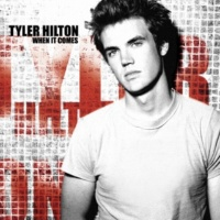 Tyler Hilton When It Comes (Revised Album Version)