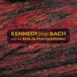 Nigel Kennedy/Berliner Philharmoniker Kennedy plays Bach with the Berlin Philharmonic
