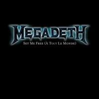 Megadeth À Tout Le Monde [Set Me Free]