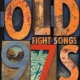 Old 97's Fight Songs