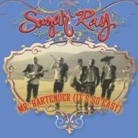 Sugar Ray Mr. Bartender (It's So Easy)