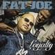 Fat Joe Loyalty