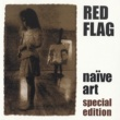 Red Flag Naïve Art [Special Editon]