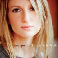 Nina Gordon Kiss Me 'Til It Bleeds