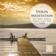 Various Artists Violin Meditation