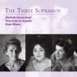 Elisabeth Schwarzkopf/Victoria de los Angeles/Birgit Nilsson The Three Sopranos