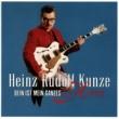 Heinz Rudolf Kunze Dein ist mein ganzes Herz