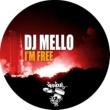 DJ Mello I'm Free (Original Mix)