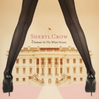 Sheryl Crow Woman In The White House