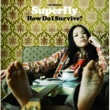 Superfly How Do I Survive?