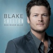 Blake Shelton Red River Blue (Deluxe Version)