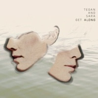 Tegan And Sara Get Along