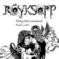 Röyksopp Only This Moment