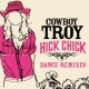 Cowboy Troy Hick Chick [Dance Remixes] (DMD Maxi)