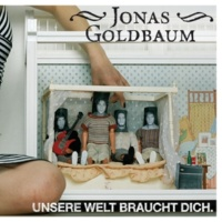 Jonas Goldbaum Unsere Welt Braucht Dich