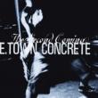 E. Town Concrete Second Coming