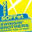SOFFet SWINGIN' BROTHERS