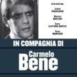 Carmelo Bene In compagnia di Carmelo Bene