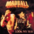 Madball Look My Way