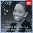 Barbara Hendricks Barbara Hendricks: Chansons & Melodies