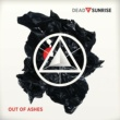 Dead By Sunrise Out Of Ashes