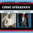 Cisse Häkkinen Summer Party / I Love You Anyway