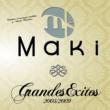 Maki Grandes exitos 2005-2009